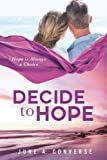 Decide To Hope (The Hope Series) (Volume 1)