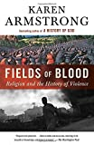 img - for Fields of Blood: Religion and the History of Violence book / textbook / text book