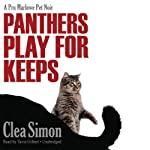 Panthers Play for Keeps: A Pru Marlowe Pet Noir Mystery, Book 4 | Clea Simon