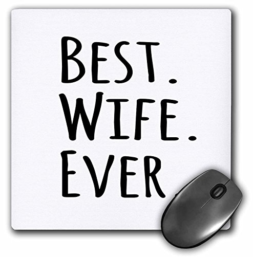 3dRose LLC 8 x 8 x 0.25 Inches Mouse Pad, Best Wife Ever Fun Romantic Married Wedded Love Gifts for Her for Anniversary Or Valentines Day (mp_151521_1)
