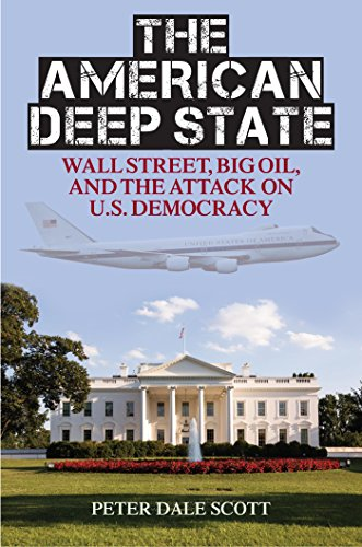 Download The American Deep State: Wall Street, Big Oil, and the Attack on U.S. Democracy (War and Peace Library) Pdf