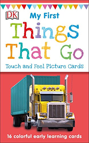 First Flash Cards - My First Touch and Feel Picture Cards: Things That Go (My 1st T&F Picture Cards)