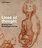 img - for Lines of Thought: Drawing from Michelangelo to now book / textbook / text book