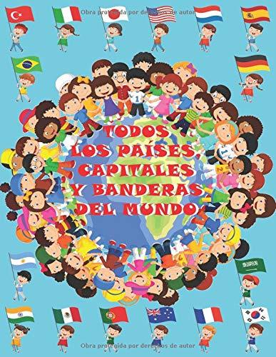 Todos los países, capitales y banderas del mundo  [Niños inteligentes] (Tapa Blanda)