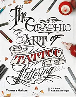 The Graphic Art of Tattoo Lettering: A Visual Guide to ...