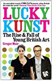 Lucky Kunst: The Rise and Fall of Young British Art