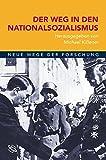 Der Weg in den Nationalsozialismus (Neue Wege der Forschung)