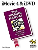 iMovie 4 & iDVD: The Missing Manual, David Pogue, 0596006934