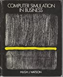 Computer Simulation in Business, Watson, Hugh J., 0471036382