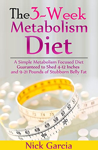 The 3 Week Metabolism Diet A Simple Metabolism Focused Diet