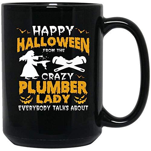 Coffee Mug Happy Halloween From The Crazy Plumber Lady Coffee Mug Ceramic (Black, 15 OZ)]()