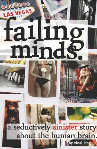 Book: Failing Minds - A Seductively Sinister Story About the Human Brain (Keeping Minds) by Vinal Lang