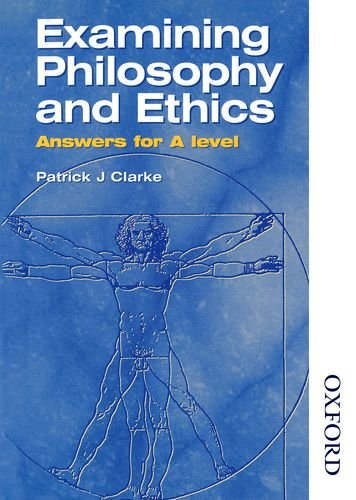 Examining Philosophy and Ethics Answers for A Level