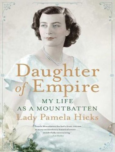 Daughter of Empire: My Life As a Mountbatten by Hicks, Lady Pamela (2014) Audio CD