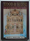 img - for Wood & stone for God's greater glory: Jesuit art & architecture in the Philippines book / textbook / text book