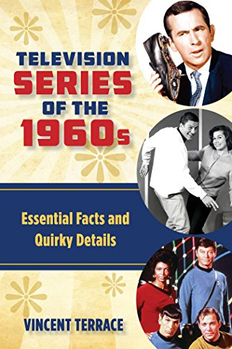 Television Series of the 1960s: Essential Facts and Quirky Details (Terrace Series)