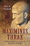 img - for Maximinus Thrax: From Common Soldier to Emperor of Rome book / textbook / text book