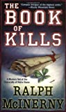 The Book of Kills, Ralph McInerny, 0312979223