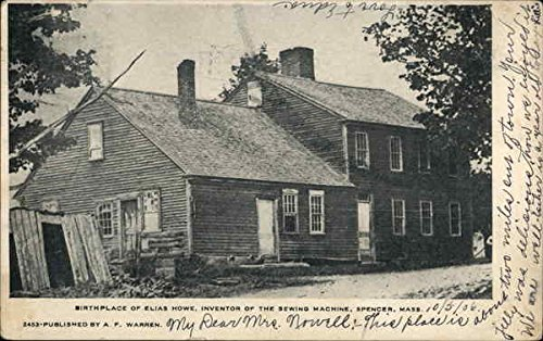 Birthplace of Elias Howe - Inventor of the Sewing Machine Spencer, Massachusetts Original Vintage Postcard from CardCow Vintage Postcards