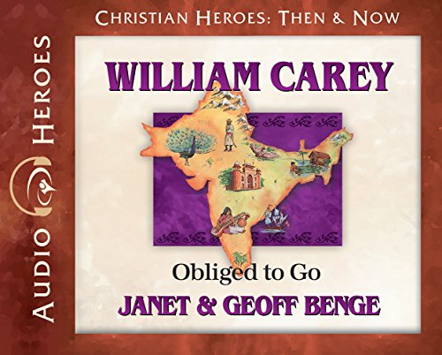 William Carey Audiobook: Obliged to Go (Christian Heroes: Then & Now)