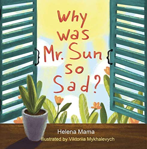 Why was Mr. Sun so Sad?:  Picture Rhyming book for kids 2-6 year old bedtime story
