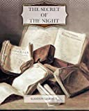 The Secret of the Night, Gaston Leroux, 1466216816