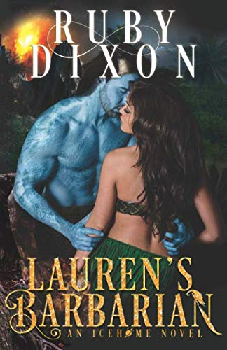 Lauren's Barbarian: A SciFi Alien Romance (Icehome) by Independently published