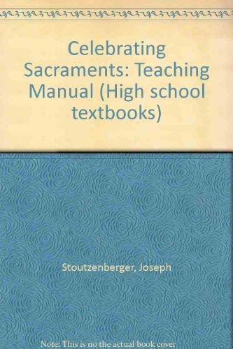 Celebrating Sacraments (High school textbooks)