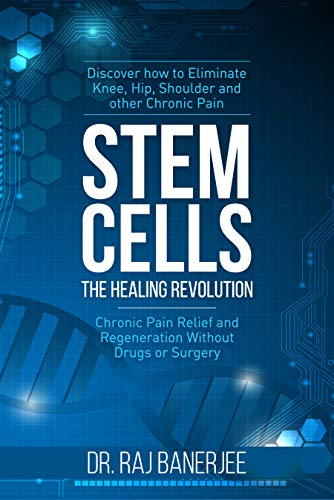 Stem Cells - The Healing Revolution : Chronic Pain Relief and Regeneration Without Drugs or Surgery