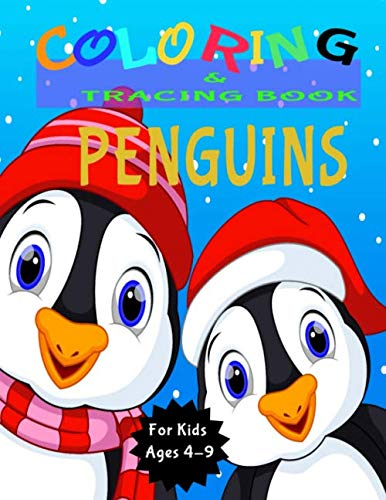 Penguins Coloring and Tracing Book: Activity Book for Kids (Coloring, Tracing and Drawing Book for Kids), Christmas coloring and drawing book for ... 4-9(Perfect Christmas gift item for kids)