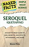 Seroquel (Quetiapine): An Easy-to-Read Guide to Uses, Benefits, Side Effects, Withdrawal, and More