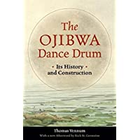 The Ojibwa Dance Drum: Its History and Contruction