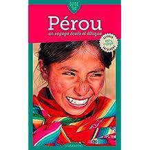 Pérou: Un voyage écolo et éthique (Guide Tao) (French Edition)