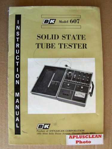 B & K Solid State Tube Tester Model 607 Instruction Manual