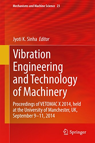 Vibration Engineering and Technology of Machinery: Proceedings of VETOMAC X 2014, held at the University of Manchester, UK, September 9-11, 2014 (Mechanisms and Machine Science) Pdf