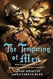Elizabeth Bear,Sarah Monette'sThe Tempering of Men [Hardcover]2011