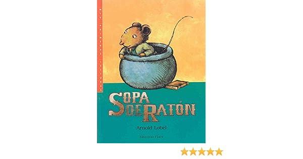 Sopa de raton / Mouse Soup (I Can Read! - Level 2) (Spanish Edition): Arnold Lobel, Brenda Bellorin: 9789802572861: Amazon.com: Books