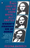 They Used to Call ME Snow White-- but I Drifted: Women's Strategic Use of Humor