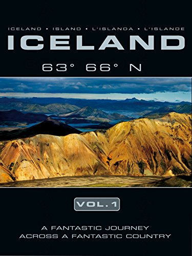 Iceland 63 66 N Vol. 1: A Fantastic Journey across a Fantastic Country