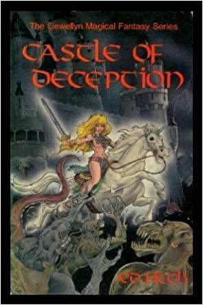 Book Castle of Deception: A Novel of Sorcery and Swords and Other-Worldly Matters, With Seven Short Essays on the Reality of Matters Supernatural