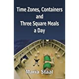 Time Zones, Containers and Three Square Meals a Dayby Maria Staal