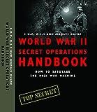 World War II Secret Operations Handbook, Stephen Hart, 0762779861