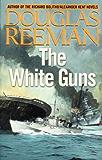 The White Guns (Modern Naval Fiction Library Book 5)
