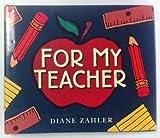 For My Teacher: A Keepsake for the Teacher 0681100214 Book Cover