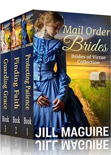 Mail Order Brides Western Romance Collection ~ 3-Book Bundle (Brides of Virtue Series 1) by [Maguire, Jill]