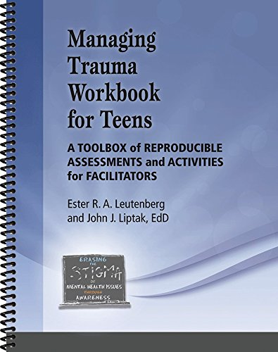 Managing Trauma Workbook for Teens: A Toolbox of Reproducible Assessments and Activities For Facilitators