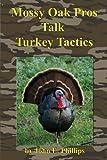 Mossy Oak Pros Talk Turkey Tactics