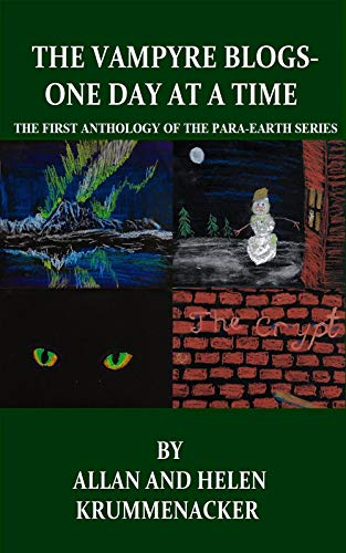 Book: The Vampyre Blogs - One Day At a Time - The Para-Earth Series Book 4 by Allan and Helen Krummenacker