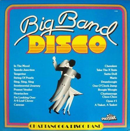 Chattanooga Disco Band: Big Band Disco [2 Vinyl LP Set] [Stereo]