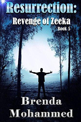Book: Resurrection - Revenge of Zeeka Book 5 by Brenda Mohammed